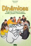Dinamicas - propostas inteligentes para escolas grupos e comunidades - Mundo e missao