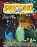 Dinodino - Cinco Amigos Contra o T-rex - Vol. 1 - Série Aventuras No Jurássico - Wmf martins fontes