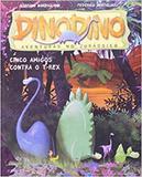 Dinodino - Cinco Amigos Contra o T-Rex - Wmf martins fontes ltda