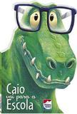 Dinofantásticos! Caio Vai para A Escola - Happy books