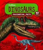 Dinosaurs - Collins Fascinating Facts