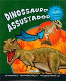 Dinossauro assustador: Col. Faça você mesmo! - Girassol