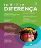 Direito A Diferenca - Vol 02 - Aspectos De Protecao Especifica As Minorias E Aos Grupos Vulneraveis - Saraiva
