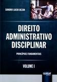 Direito Administrativo Disciplinar - Princípios Fundamentais - Volume I - Juruá