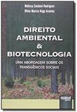 Direito ambiental e biotecnologia - Jurua
