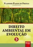 Direito Ambiental em Evolução - Volume 5 - Juruá