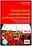Direito coletivo a liberdade sindical e as normas - Ltr