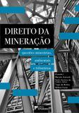 Direito da Mineração: Questões Minerárias, Ambientais e Tributárias - Editora dplácido