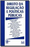 Direito da Regulação e Políticas Públicas - Malheiros editores