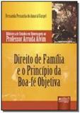 Direito de familia e o principio da boa fe objetiv - Jurua