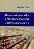 Direito do Consumidor à Segurança Alimentar e Responsabilidade Civil - Livraria do advogado