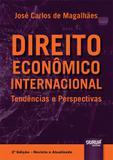 Direito Econômico Internacional - Tendências e Perspectivas - Juruá