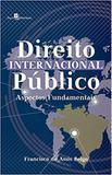 Direito Internacional Público: Aspectos Fundamentais - Paco editorial