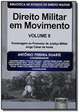 Direito militar em movimento - vol.2 - Jurua