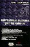 Direito Notarial e Registral - Questões Polêmicas - B.h. editora
