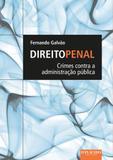Direito Penal: Crimes Contra a Administração Pública - Editora dplácido