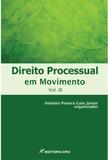 Direito Processual em Movimento - Volume Ill - Crv