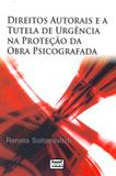 Direitos Autorais e a Tutela de Urgência na Proteção da Obra Psicografada - Leud