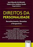 Direitos da Personalidade - Reconhecimento, Garantias e Perspectivas - Juruá