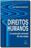 Direitos humanos: a construcao universal de uma ut - Santuario