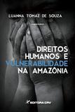 Direitos Humanos e Vulnerabilidade na Amazônia - Crv