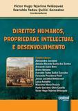Direitos Humanos, Propriedade Intelectual e Desenvolvimento - Juruá