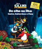 Disney Club Penguin - De Olho Na Ilha - Centro, Subterraneo E Plaza - Melhoramentos