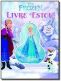 Disney frozen: livre estou! - Dcl