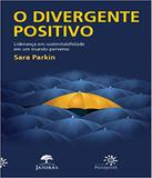 Divergente Positivo, O - Peiropolis