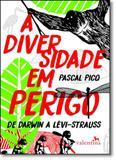 Diversidade Em Perigo, A: De Darwin A Lévi-strauss - Valentina