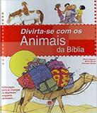 Divirta-se Com Os Animais Da Biblia - Ciranda cultural