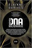DNA Milionário : Aprenda a Reprogramar a Sua Mente, Cocriar a Sua Realidade - Gente