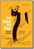 Do Éden ao Divã - Humor Judaico - Cia das letras