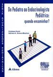 Do Pediatra Ao Endocrinologista Pediatrico / Kochi - Ed atheneu