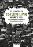 Do Princípio da Co-Culpabilidade no Direito Penal - Editora dplacido