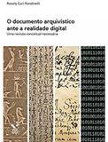 Documento Arquivistico Ante A Realidade Digital: Uma Revisao Conceitual Necessaria, O - Fgv