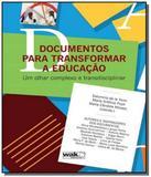 Documentos para transformar a educacao: um olhar c - Wak
