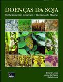 Doenças da soja - melhoramento genetico e tecnicas de manejo - Millennium editora