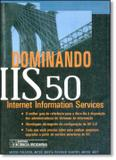 Dominando iis 5.0 - internet inform. serv. - Ciencia moderna