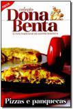 Dona Benta - Pizzas e Panquecas - Pae editora e distribuidora