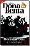 Dona Benta - Receitas Com Chocolate - Pae editora e distribuidora