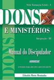 Dons e Ministérios - Manual do Discipulador - Editora aleluia