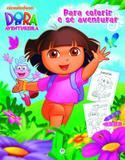 Dora, a Aventureira - Para colorir e se aventurar