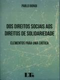 Dos Direitos Sociais aos Direitos de Solidariedade - Elementos para um Crítica - Ltr