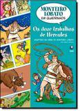 Doze Trabalhos de Hercules, Os - Coleção Monteiro Lobato em Quadrinhos - Globinho - globo