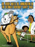 Dr. Derby meets Dr. Dunkenstein in Ultimate Kentucky Cavity Race - Youth united for prosperity, inc