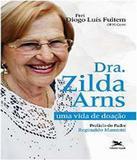 Dra. Zilda Arns - Uma Vida De Doacao - Edicoes loyola