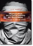 Dramaturgia do Acontecimento no Telejornal: A Emoção no Palco da Notícia - Edufba