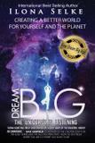 Dream Big the Universe is Listening - Living from vision