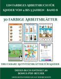 Druckbare Aktivitätsblätter für Kinder (Ein farbiges Arbeitsbuch für Kinder von 4 bis 5 Jahren - Band 8) - Arts and crafts for kids ltd
